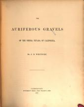 The Auriferous Gravels of the Sierra Nevada of California: Volume 6, Issue 1