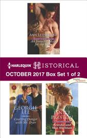 Harlequin Historical October 2017 - Box Set 1 of 2: An Innocent Maid for the Duke\Courting Danger with Mr. Dyer\Scandal and Miss Markham