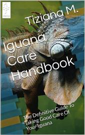 Iguana Care Handbook
