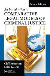 An Introduction to Comparative Legal Models of Criminal Justice, Second Edition: Edition 2
