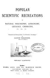 Popular scientific recreations, tr. and enlarged from 'Les récréations scientifiques'.
