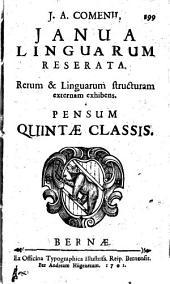 J.A. Comenii Janua linguarum reserata: rerum & linguarum structuram externam exhibens