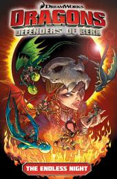 DreamWorks Dragons: Defenders of Berk - Volume 1 - The Endless Night Vol.1: Volume 1
