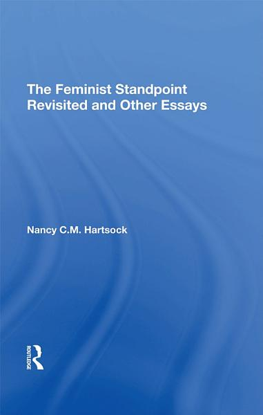 Download The Feminist Standpoint Revisited  And Other Essays Book