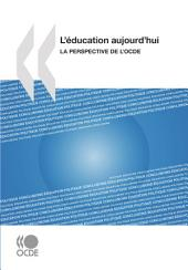 L'éducation aujourd'hui 2009 La perspective de l'OCDE: La perspective de l'OCDE