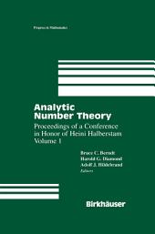 Analytic Number Theory: Proceedings of a Conference In Honor of Heini Halberstam, Volume 1