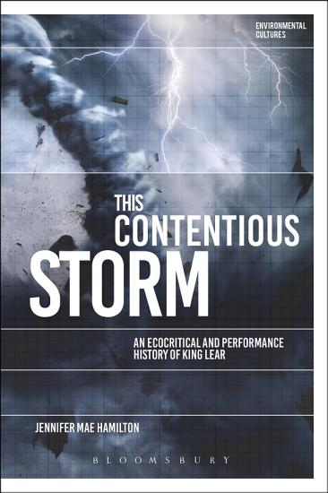 This Contentious Storm  An Ecocritical and Performance History of King Lear PDF