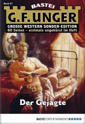 G. F. Unger Sonder-Edition - Folge 027: Der Gejagte