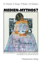 Medien-Mythos?: Die Inszenierung von Prominenz und Schicksal am Beispiel von Diana Spencer
