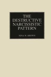 The Destructive Narcissistic Pattern