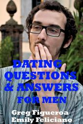 Dating Questions And Answers For Men (dating advice)