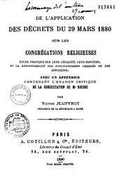 De l'Application des décrets du 29 mars 1880 sur les congrégations religieuses, étude pratique sur leur légalité, leur sanction et la responsabilité des fonctionnaires chargés de les appliquer, avec un appendice contenant l'examen critique de la consultation de Me Rousse