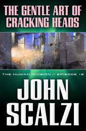 Human Division #12: The Gentle Art of Cracking Heads, The