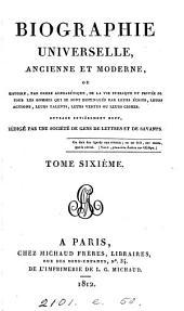 Biographie universelle, ancienne et moderne, ouvrage rédigé par une société de gens de lettres: Volume6