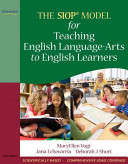 The SIOP Model for Teaching English language Arts to English Learners