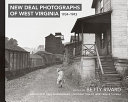 New Deal Photographs Of West Virginia  1934 1943
