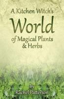 A Kitchen Witch s World of Magical Herbs   Plants PDF