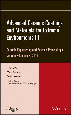 Advanced Ceramic Coatings and Materials for Extreme Environments III PDF