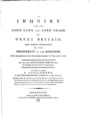 An Inquiry Into the Corn Laws and Corn Trade of Great Britain  and Their Influence on the Prosperity of the Kingdom