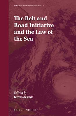 The Belt and Road Initiative and the Law of the Sea