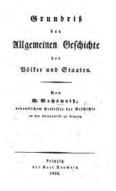 Grundriss der Allgemeinen Geschichte der Völker und Staaten