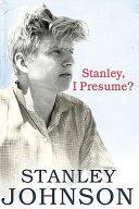 Stanley I Presume