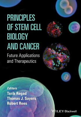 Principles of Stem Cell Biology and Cancer