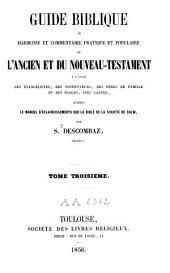 Guide biblique ou harmonie et commentaire pratique et populaire de l'Ancien et du Nouveau Testament: Volume3