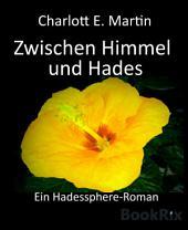 Zwischen Himmel und Hades: Ein Hadessphere-Roman