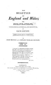 The Beauties of England and Wales, or, Delineations, topographical, historical, and descriptive, of each county: Volume 4