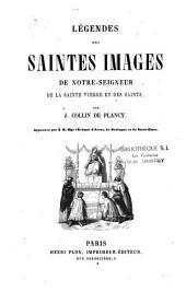 Légendes des saintes images de Notre-Seigneur, de la sainte Vierge et des saints