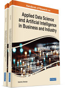Handbook of Research on Applied Data Science and Artificial Intelligence in Business and Industry