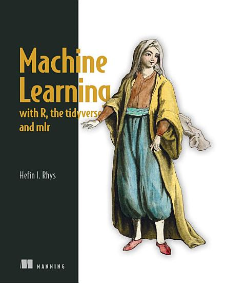 Machine Learning with R  the tidyverse  and mlr PDF