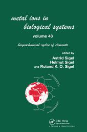 Metal Ions in Biological Systems, Volume 43 - Biogeochemical Cycles of Elements