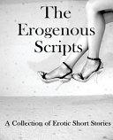 The Erogenous Scripts