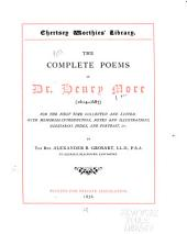 The Complete Poems of Dr. Henry More (1614-1687).: For the First Time Collected and Edited: with Memorial-introduction, Notes and Illustrations, Glossarial Index, and Portrait, &c
