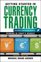 Getting Started in Currency Trading: Winning in Today's Market, Edition 4