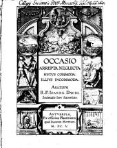 Occasio Arrepta, Neglecta: Hvivs Commoda, Illivs Incommoda
