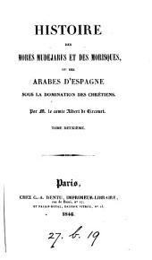 Histoire des Mores mudejares et des Morisques: ou des Arabes d'Espagne sous la domination des chrétiens, Volume1