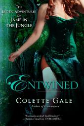 Entwined: The Erotic Adventures of Jane in the Jungle: Part 1