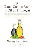 The Good Cook s Book of Oil and Vinegar PDF