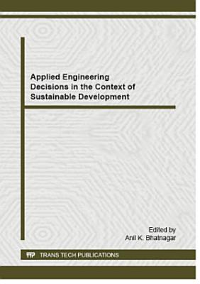 Applied Engineering Decisions in the Context of Sustainable Development