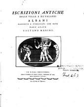 Iscrizioni antiche delle ville e de' palazzi Albani raccolte e pubblicate con note dall'abate Gaetano Marini