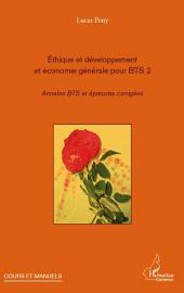 Ethique et développement et économie générale pour BTS 2: Annales BTS et épreuves corrigées