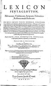 Lexicon Pentaglotton, Hebraicum, Chaldaicum, Syriacum, Talmudico-Rabbinicum, et Arabicum, etc. [With a dedication by J. Caselius, and a preface by E. Engels.]
