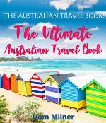 The Australian Travel Book: The Ultimate Australian Travel Book