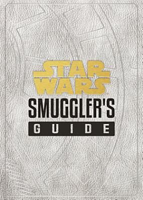 Star Wars  Smuggler s Guide