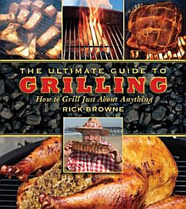 The Ultimate Guide to Grilling Book