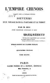 L'Empire chinois: faisant suite à l'ouvrage intitulé, Souvenirs d'un voyage dans la Tartarie et le Thibet, Volume2