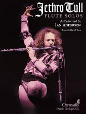 Jethro Tull - Flute Solos (Songbook): As Performed by Ian Anderson